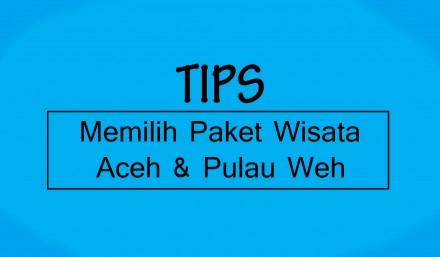 tips-memilih-paket-wisata-aceh-dan-pulau-weh